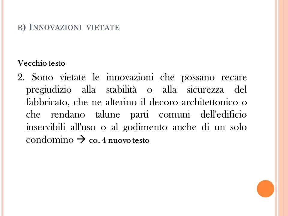 b) Innovazioni vietate