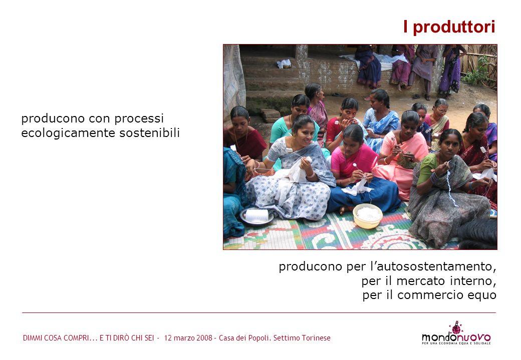 I produttori producono con processi ecologicamente sostenibili