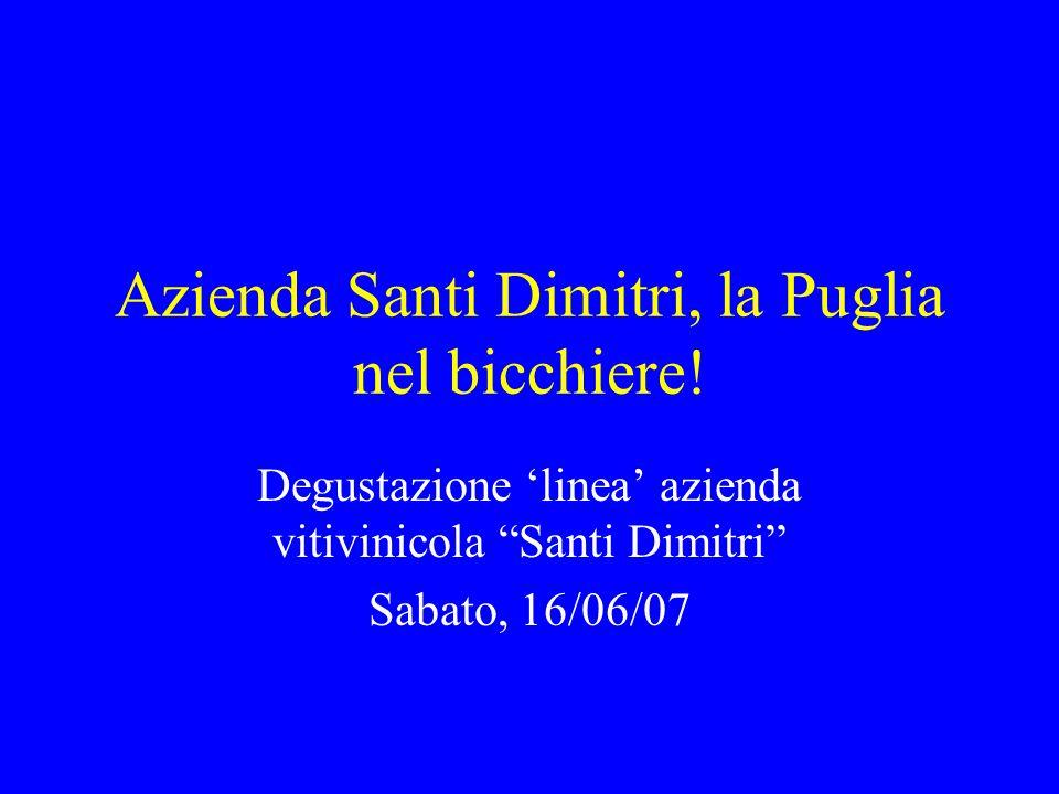 Azienda Santi Dimitri, la Puglia nel bicchiere!