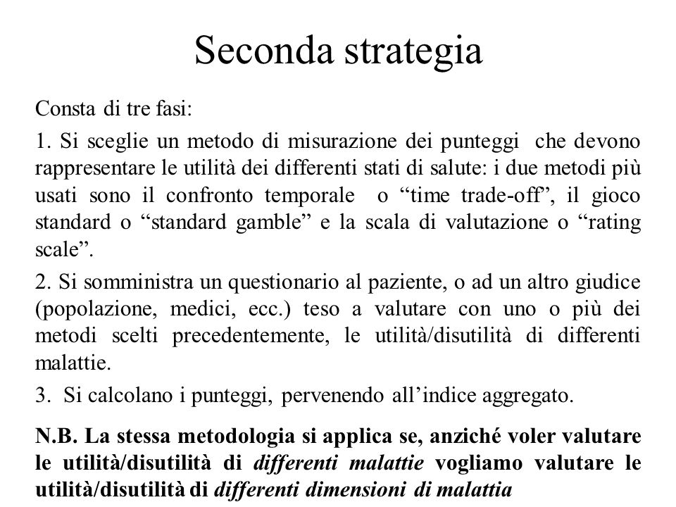 Seconda strategia Consta di tre fasi: