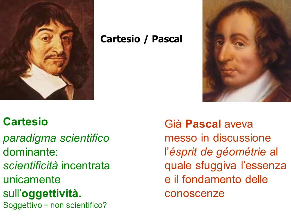 paradigma scientifico dominante: scientificità incentrata unicamente