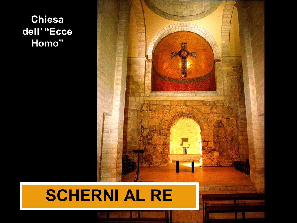 Chiesa dell' Ecce Homo SCHERNI AL RE