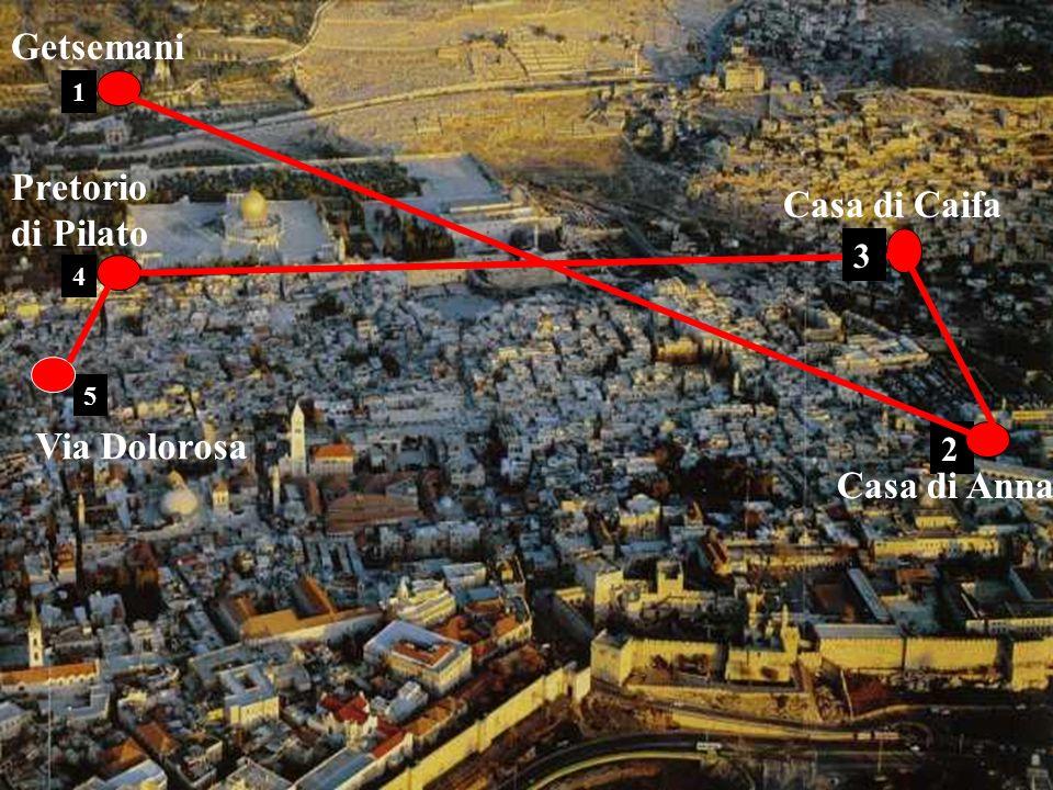 Getsemani Pretorio di Pilato Casa di Caifa Via Dolorosa Casa di Anna 3