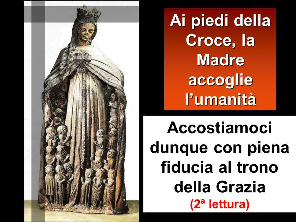 Ai piedi della Croce, la Madre accoglie l'umanità