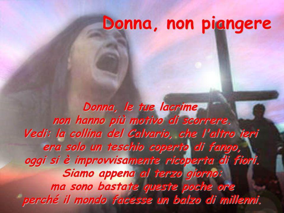 Donna, non piangere Donna, le tue lacrime