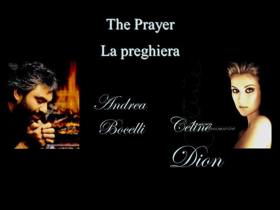 The Prayer La preghiera Andrea Céline Bocelli Dion