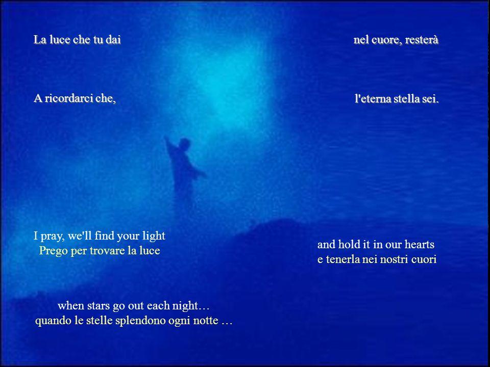 I pray, we ll find your light Prego per trovare la luce