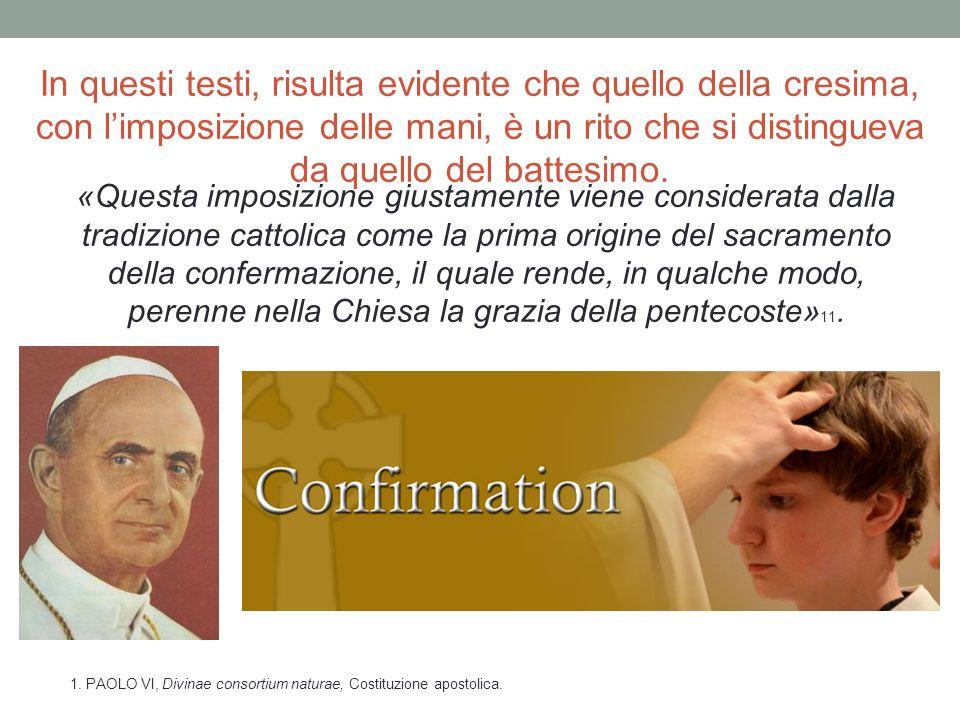 In questi testi, risulta evidente che quello della cresima, con l'imposizione delle mani, è un rito che si distingueva da quello del battesimo.