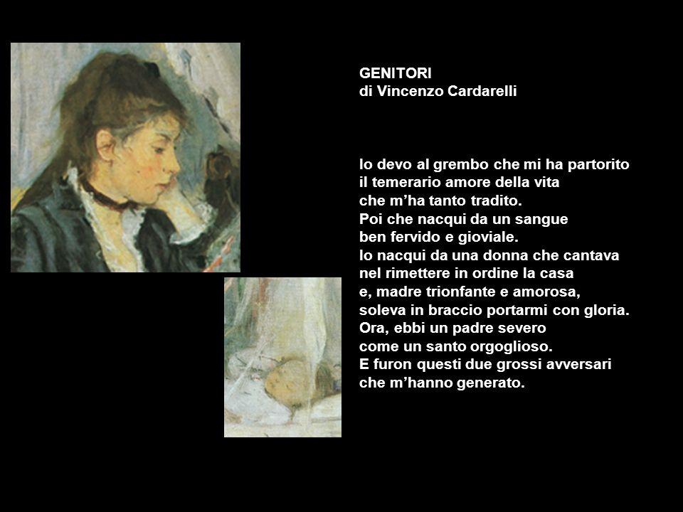 GENITORI di Vincenzo Cardarelli. Io devo al grembo che mi ha partorito. il temerario amore della vita.