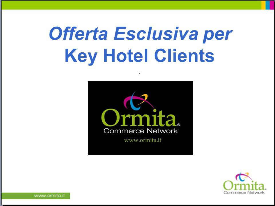 Offerta Esclusiva per Key Hotel Clients .