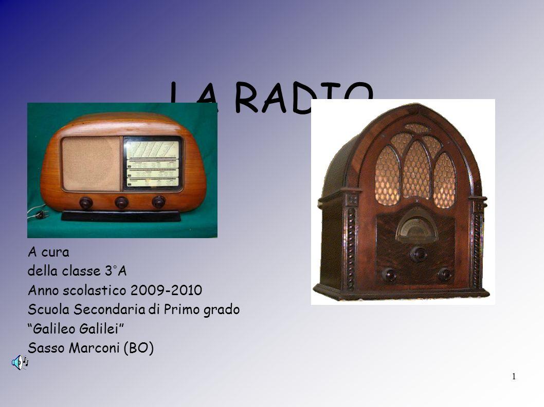 LA RADIO A cura della classe 3°A Anno scolastico 2009-2010
