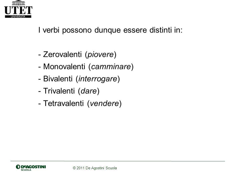 I verbi possono dunque essere distinti in: