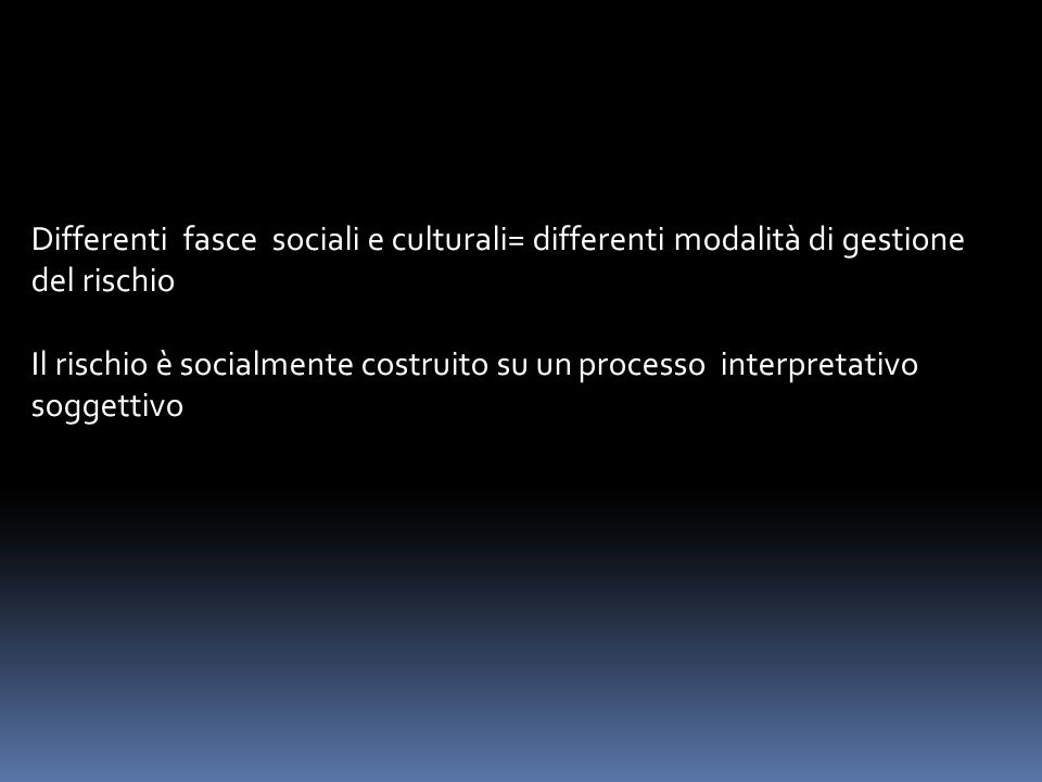 Differenti fasce sociali e culturali= differenti modalità di gestione
