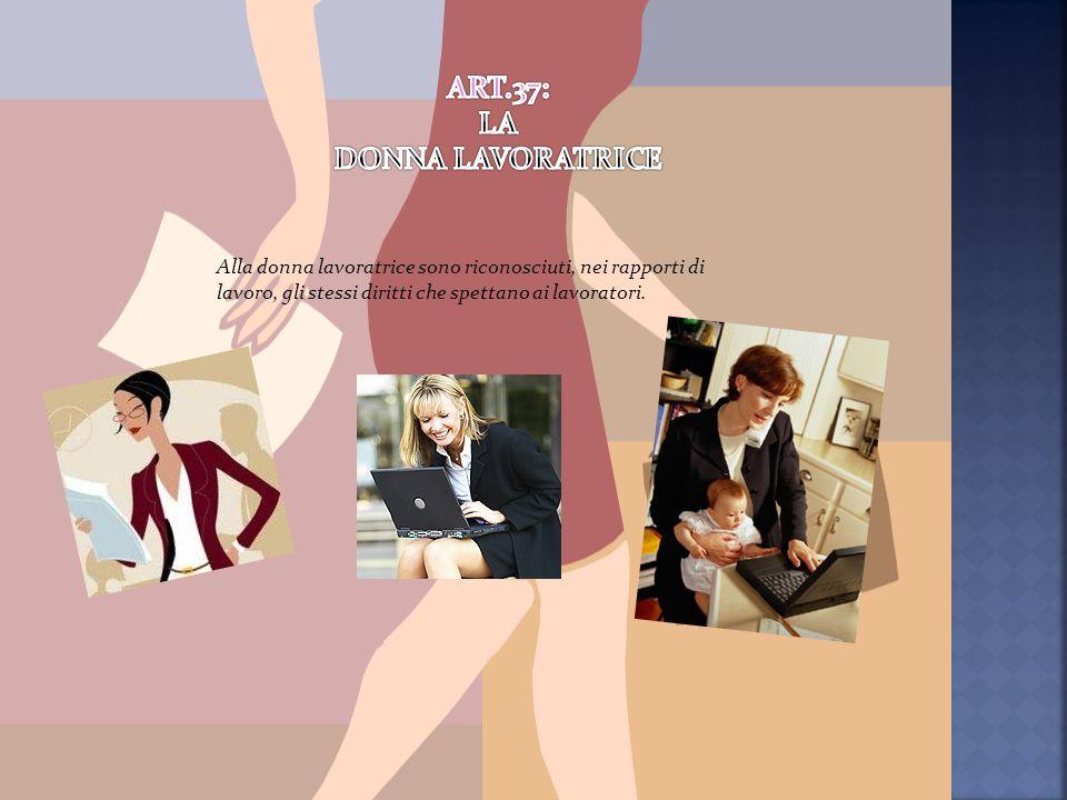 ART.37: LA DONNA LAVORATRICE