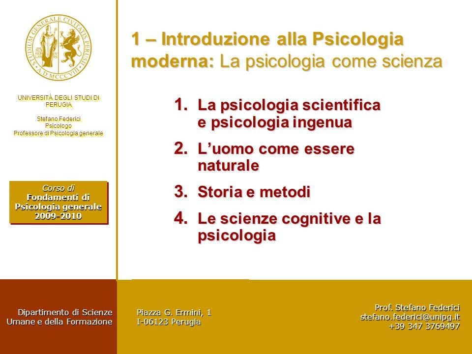 1 – Introduzione alla Psicologia moderna: La psicologia come scienza