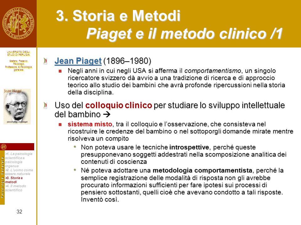 3. Storia e Metodi Piaget e il metodo clinico /1