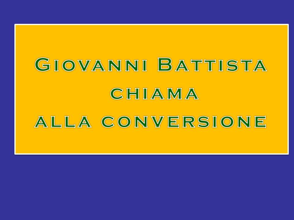 Giovanni Battista chiama alla conversione