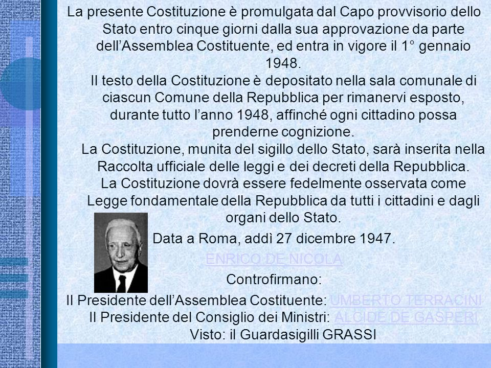 Data a Roma, addì 27 dicembre 1947.