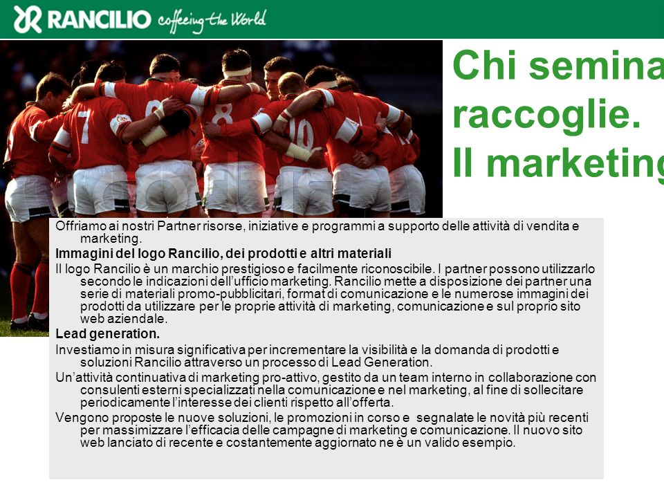 Chi semina raccoglie. Il marketing.