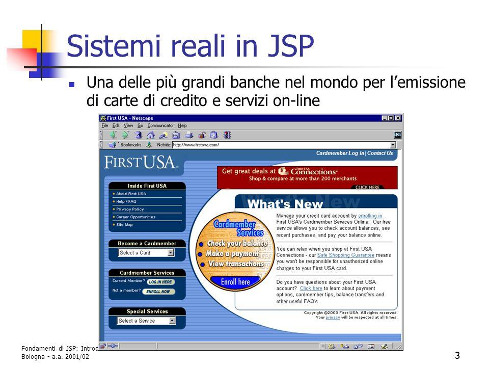 Sistemi reali in JSP Una delle più grandi banche nel mondo per l'emissione di carte di credito e servizi on-line.