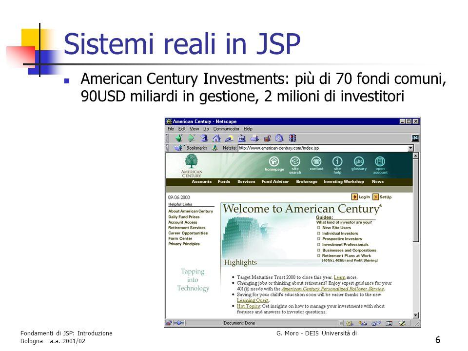Sistemi reali in JSP American Century Investments: più di 70 fondi comuni, 90USD miliardi in gestione, 2 milioni di investitori.