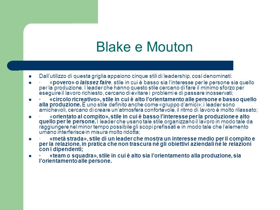 Blake e Mouton Dall'utilizzo di questa griglia appaiono cinque stili di leadership, così denominati: