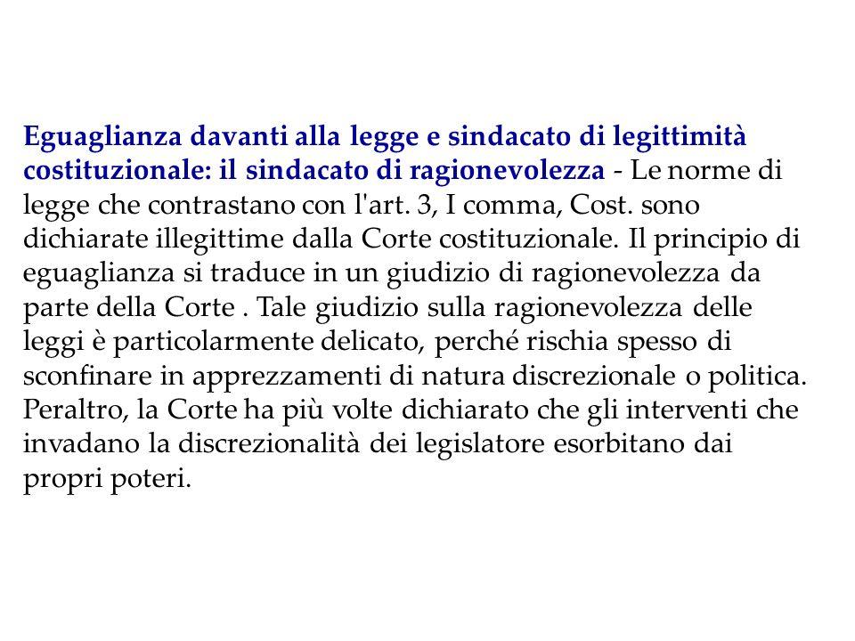 Eguaglianza davanti alla legge e sindacato di legittimità costituzionale: il sindacato di ragionevolezza ‑ Le norme di legge che contrastano con l art.