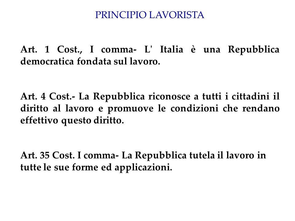 PRINCIPIO LAVORISTA Art. 1 Cost., I comma‑ L Italia è una Repubblica democratica fondata sul lavoro.