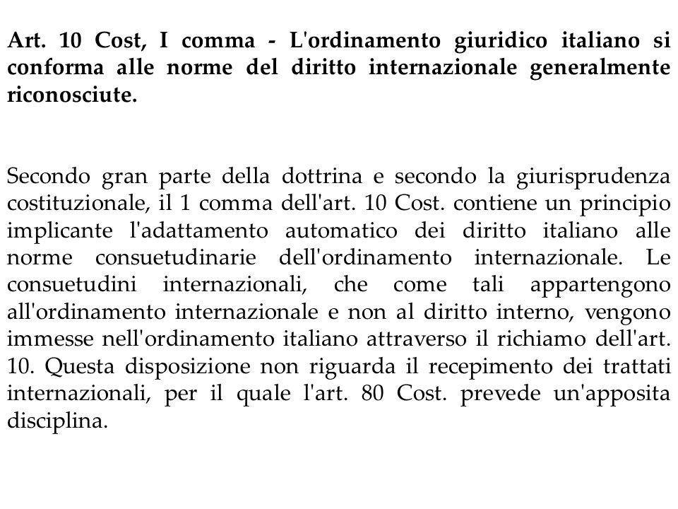 Art. 10 Cost, I comma ‑ L ordinamento giuridico italiano si conforma alle norme del diritto internazionale generalmente riconosciute.