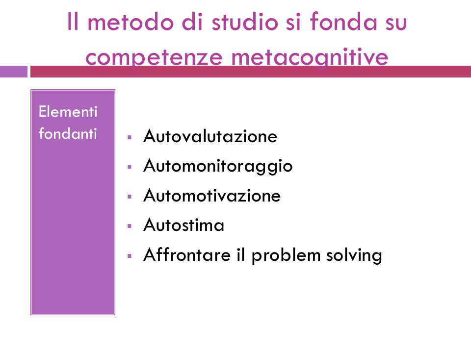 Il metodo di studio si fonda su competenze metacognitive