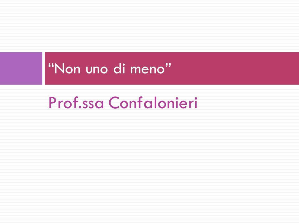 Non uno di meno Prof.ssa Confalonieri