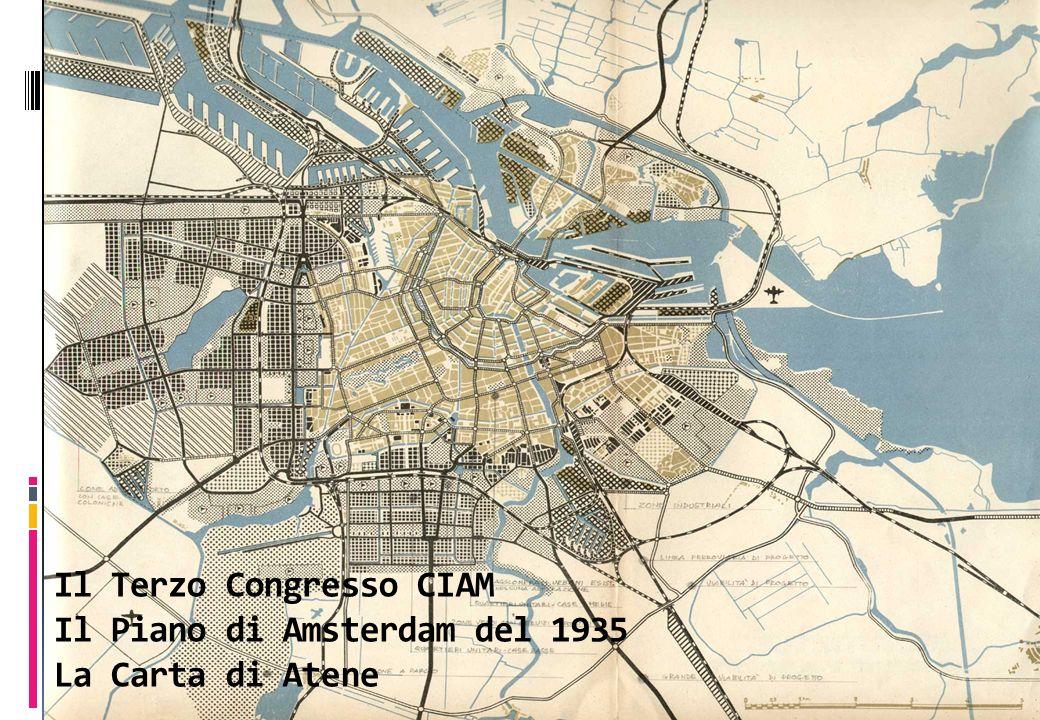 Il Terzo Congresso CIAM Il Piano di Amsterdam del 1935 La Carta di Atene