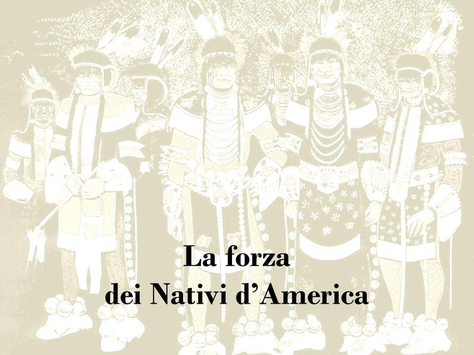 La forza dei Nativi d'America