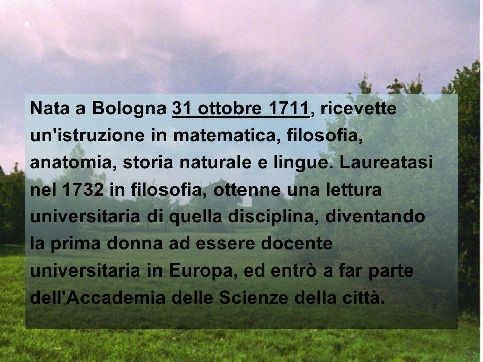 Nata a Bologna 31 ottobre 1711, ricevette