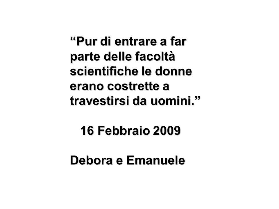 Pur di entrare a far parte delle facoltà scientifiche le donne erano costrette a travestirsi da uomini.