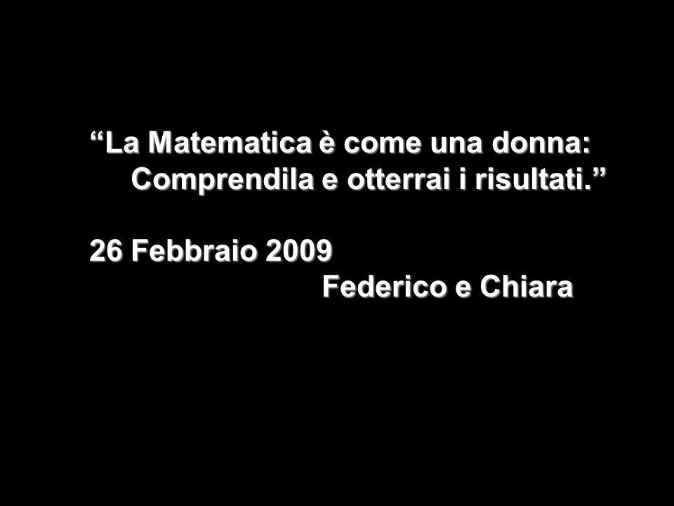 La Matematica è come una donna: