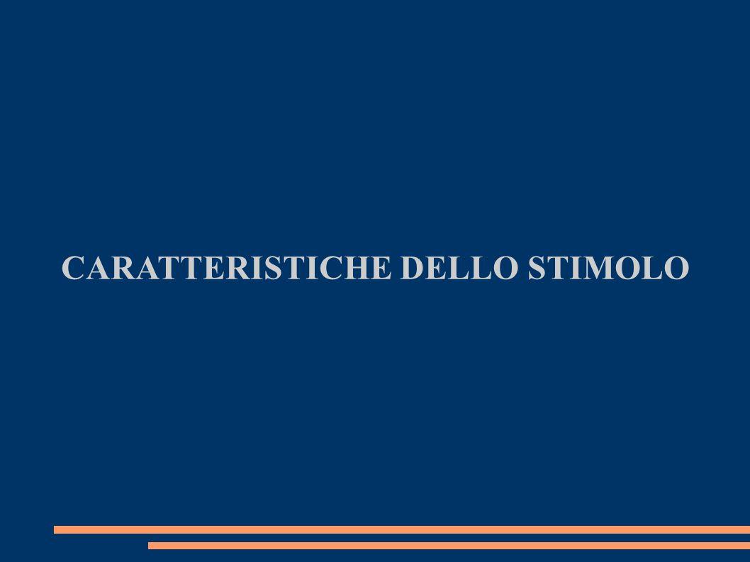 CARATTERISTICHE DELLO STIMOLO
