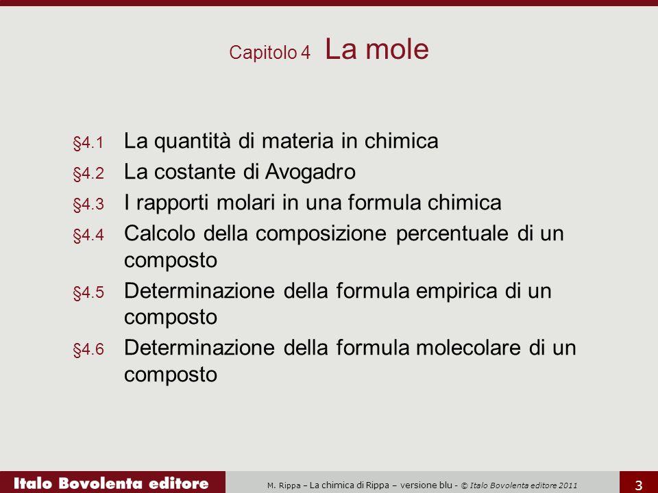 Capitolo 4 La mole §4.1 La quantità di materia in chimica