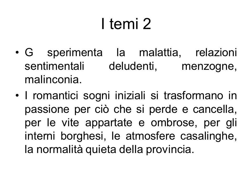I temi 2 G sperimenta la malattia, relazioni sentimentali deludenti, menzogne, malinconia.