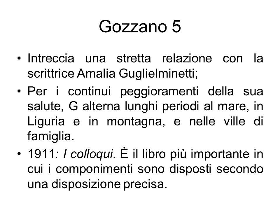 Gozzano 5 Intreccia una stretta relazione con la scrittrice Amalia Guglielminetti;