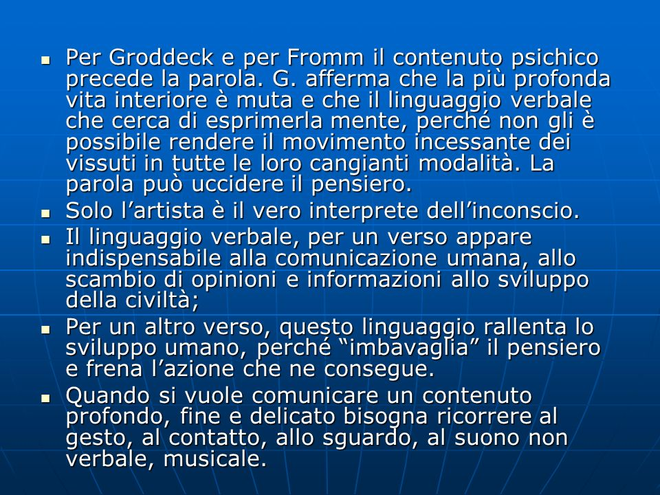 Per Groddeck e per Fromm il contenuto psichico precede la parola. G