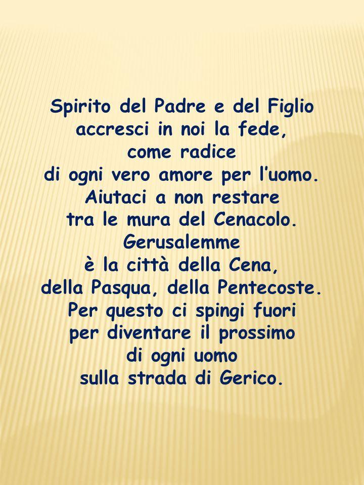 Spirito del Padre e del Figlio accresci in noi la fede, come radice