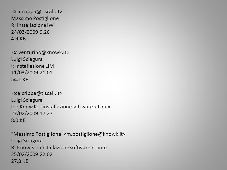 <ca.crippa@tiscali.it> Massimo Postiglione. R: installazione IW. 24/03/2009 9.26. 4.9 KB. <s.venturino@knowk.it>