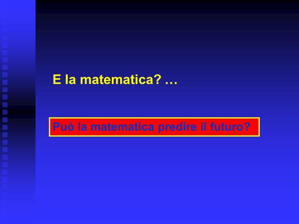 E la matematica … Può la matematica predire il futuro