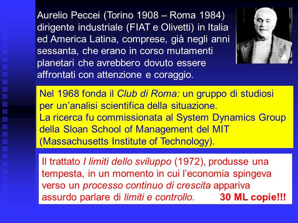 Aurelio Peccei (Torino 1908 – Roma 1984) dirigente industriale (FIAT e Olivetti) in Italia ed America Latina, comprese, già negli anni sessanta, che erano in corso mutamenti planetari che avrebbero dovuto essere affrontati con attenzione e coraggio.
