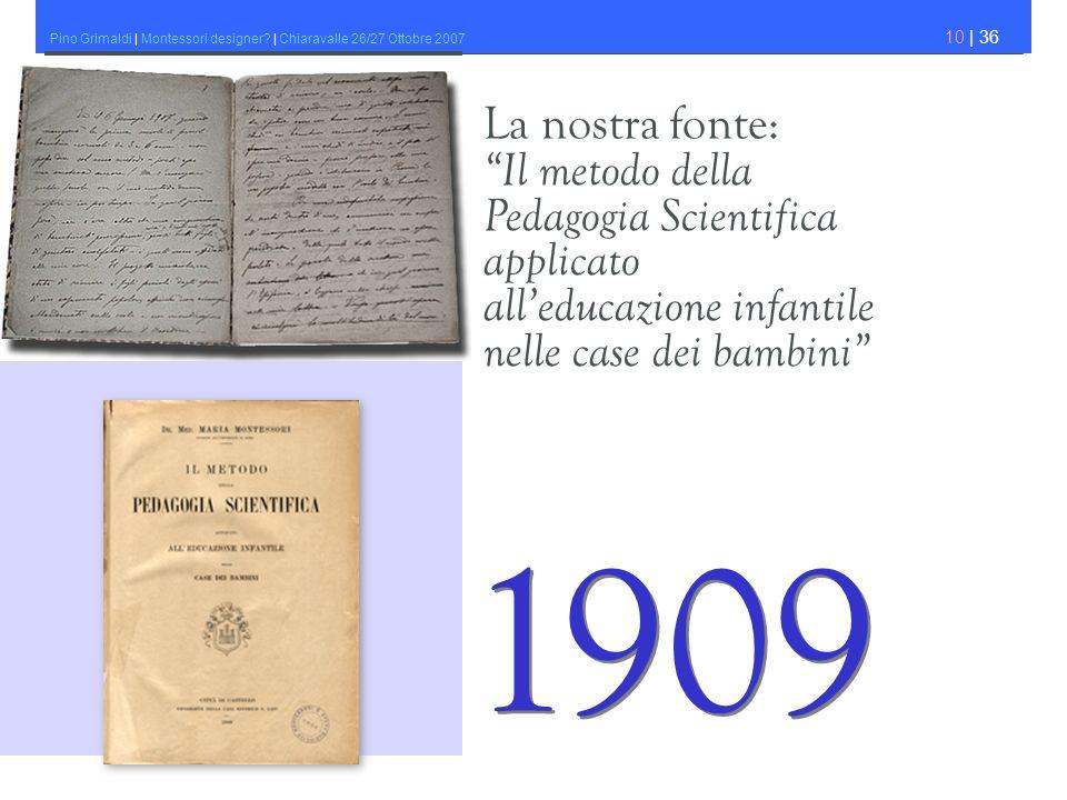 1909 La nostra fonte: Il metodo della Pedagogia Scientifica applicato