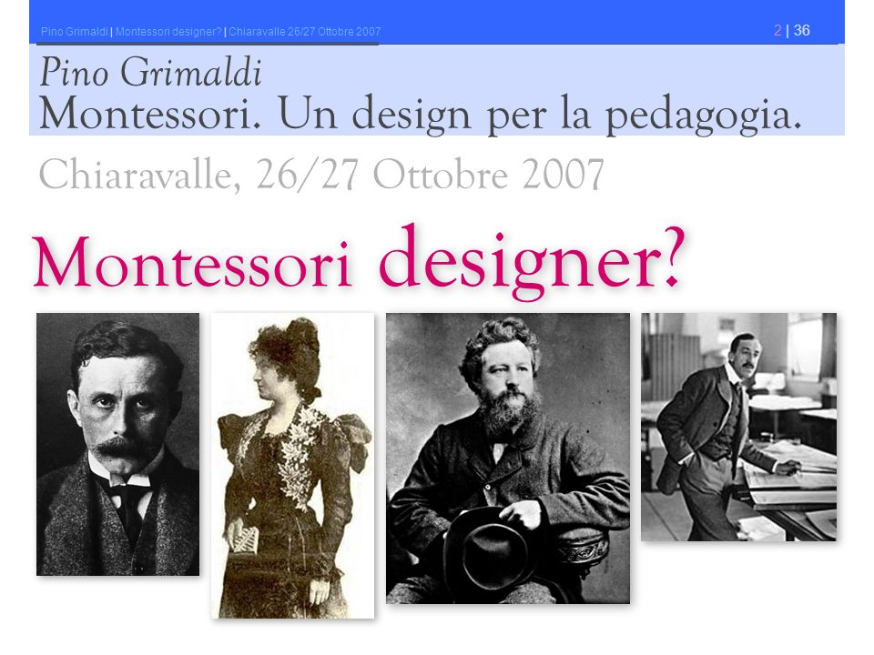 Montessori designer Montessori. Un design per la pedagogia.