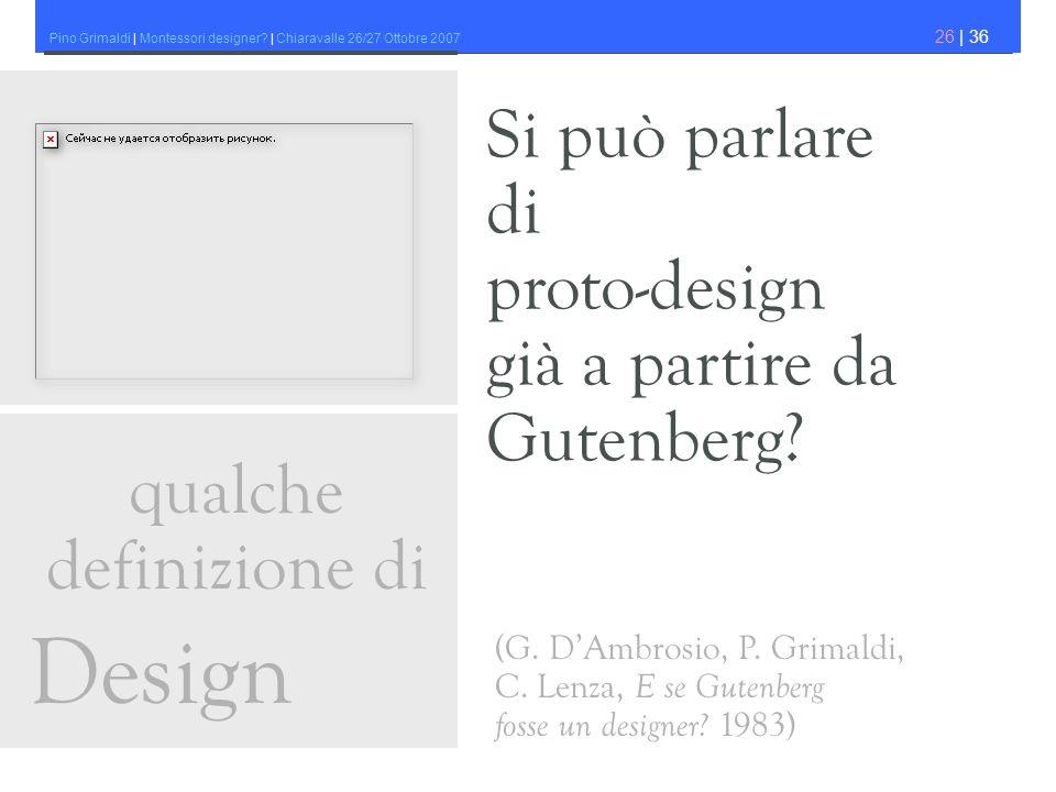 Design Si può parlare di proto-design già a partire da Gutenberg