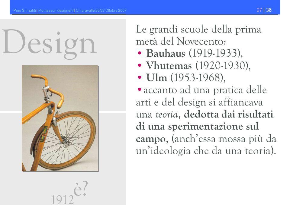 Design è 1912 Le grandi scuole della prima metà del Novecento: