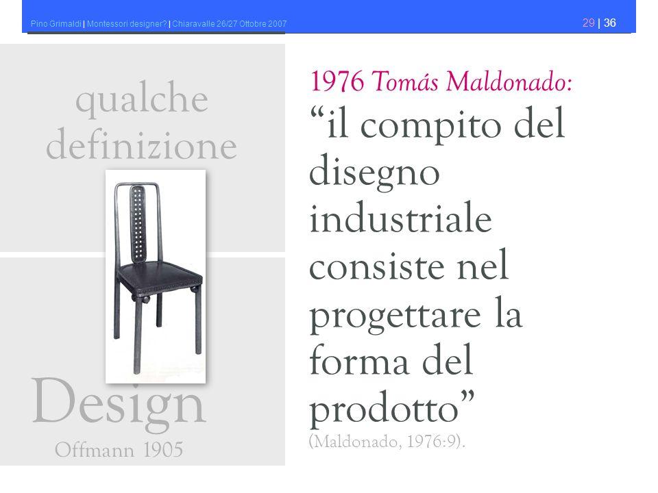 1976 Tomás Maldonado: il compito del disegno industriale consiste nel progettare la forma del prodotto